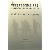 The Operational Art : Canadian Perspectives : Health Service Support