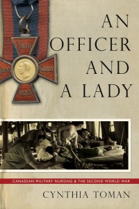 An Officer and a Lady: Canadian Military Nursing and the Second World War