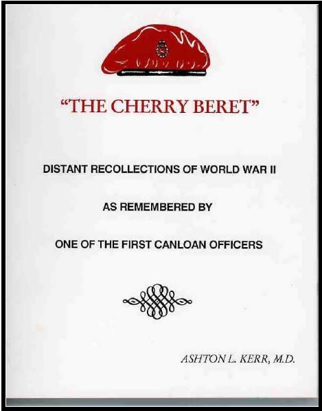 The Cherry Beret: Distant recollections of WWII as remembered by one of the first CANLOAN Cherry BeretOfficers